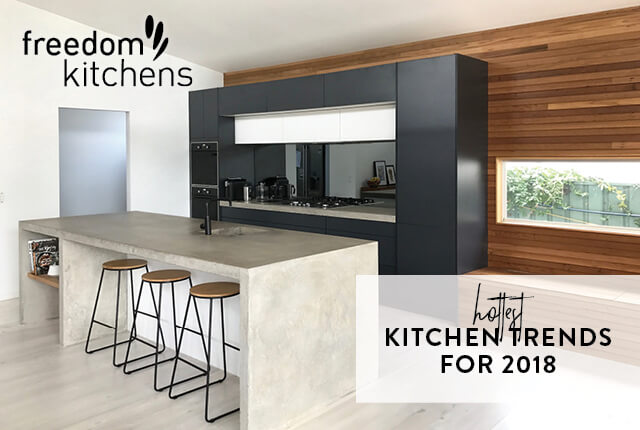 Hottest Kitchen Design Trends For 2018 Freedom Kitchens